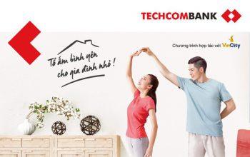 Techcombank là đối tác cung cấp giải pháp tài chính cho người mua nhà tại dự án VinCity