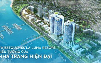 Condotel Swisstouches La Luna Resort Nha Trang - Vị trí độc tôn gia tăng giá trị